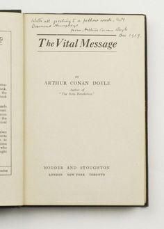 The Vital Message by Arthur Conan Doyle, published in 1919, first edition, author's presentation copy, inscribed on title page to fellow author and spiritualist Mrs Desmond Humphreys