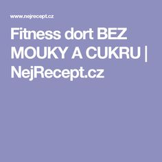 Fitness dort BEZ MOUKY A CUKRU | NejRecept.cz