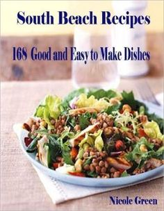 BARNES & NOBLE | South Beach Recipes - 168 Good and Easy to Make Dishes by Nicole Green | NOOK Book (eBook)