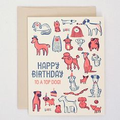 """Message: happy birthday to a top dog! no message inside Card:4.25"""" x 5.5"""", letterpressed Envelope: Tan"""