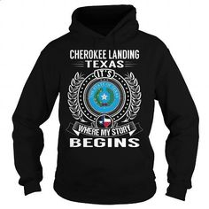 Cherokee Landing, Texas Its Where My Story Begins - #custom hoodie #t shirt websites. PURCHASE NOW => https://www.sunfrog.com/States/Cherokee-Landing-Texas-Its-Where-My-Story-Begins-Black-Hoodie.html?60505