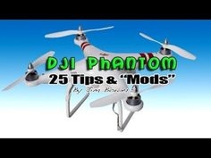 "▶ DJI Phantom - ""25 Tips and Mods"" for your Multi Rotor, Quad Copter, Drone! - YouTube"