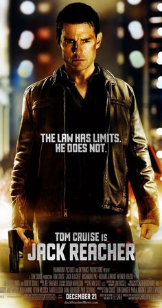 Jack Reacher (2012). Meh. I was mildly entertained. I think Tom Cruise is getting less believable as an action hero.
