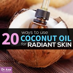 """20 Ways to Use Coconut Oil for Radiant Skin"""