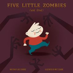 How to Write and Publish a Children's Book (like Five Little Zombies by Jules Sherred)