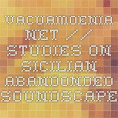 vacuamoenia.net // studies on sicilian abandonded soundscape