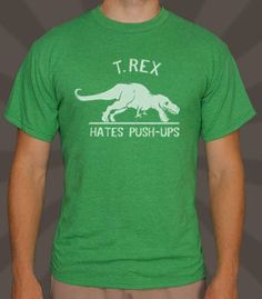 T.Rex Hates Push-Ups T-Shirt  | 6DollarShirts