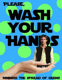 i couldn't find this anywhere, so i made one.  Wash your Hans, for a Star Wars Party.
