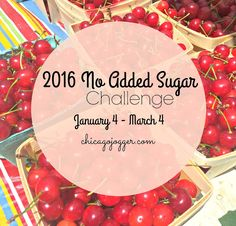 2016 No Added Sugar Challenge (January 4 - March 4) | chicagojogger.com