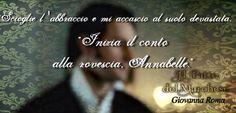 """""""Sciogli l'abbraccio e mi accascio al suolo devastata. «Inizia il conto alla rovescia, Annabelle.»"""" © #IlPattoDelMarchese - Giovanna Roma #Regency"""