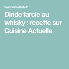 Dinde farcie au whisky : recette sur Cuisine Actuelle