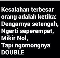 New Quotes Indonesia Perpisahan Teman 51 Ideas Ego Quotes, Strong Quotes, People Quotes, True Quotes, Sarcastic Quotes, Jokes Quotes, Funny Quotes, Soekarno Quotes, Quotes Lucu