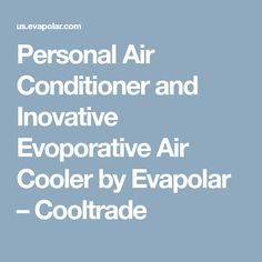 Personal Air Conditioner and Inovative Evoporative Air Cooler by Evapolar – Cooltrade Geek Gear, Innovation, How To Become, Conditioner, Nest, Christmas Gifts, Gift Ideas, Travel, Products