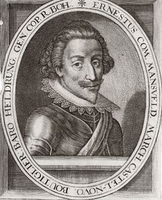 Count Mansfeld, Governor of the Spanish Netherlands, & rival with count of Fuentes for command of Spanish for races in Netherlands after death of Parma Dutch Revolt, Charles Emmanuel, Spanish Netherlands, Thirty Years' War, English Royal Family, Archduke, The Siege, Austria, Dutch Royalty