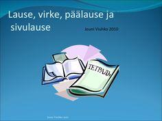 Lause, virke, päälause ja  sivulause. Finnish Language, Third Grade, Special Education, Language Arts, Teacher, Writing, Memes, School, Professor