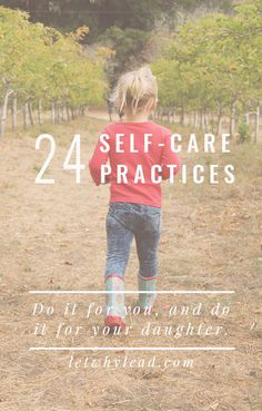 """I want nothing more than to be the woman my daughter needs me to be. That starts with taking care of me."" 