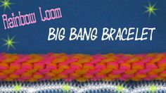 Rainbow Loom Bracelet Turorial - Rainbow Loom Big Bang Bracelet - Origin...