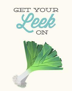 Kitchen Print Leek - Get Your Leek On - Poster art decor cooking cook vegetable funny pun quote food eat salad green vegetarian vegan aqua Veggie Puns, Vegetable Puns, Veggie Recipes, Cooking Puns, Food Puns, Green Vegetarian, Pun Quotes, Kitchen Prints, Funny Puns