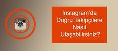 [Yeni Yazim] Instagram`da Dogru Takipcilere Nasil Ulasabilirsiniz? Ideal Takipci profili nedir? Hedef Takipcileriniz nasil paylasimlar yapar? Tum bu sorularin cevaplarini bu yazimda bulabilirsiniz. #instagram #instagramdasatis #takipciarttirma