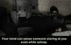 Can sense someone staring at you in your sleep.