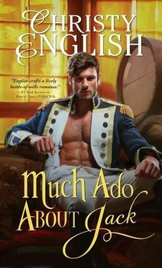 Historical Romance Lover: Much Ado About Jack by Christy English
