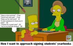 Finance your summer vacation: Teacher signing yearbooks.