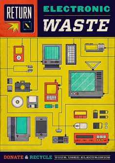 Electronics recycling poster by Dog & Dwarf. Electronics recycling poster by Dog & Dwarf. Electronic Waste Recycling, E Waste Recycling, Recycling Facts, Recycling Projects For Kids, Recycling Ideas, Diy Projects, Waste Art, Mobile Project, Graphic Design Posters