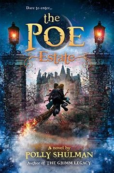 The Poe Estate (The Grimm Legacy #3) by Polly Shulman -- Expected publication 15th Sep 2015.  HS Lib has #1 and #2.