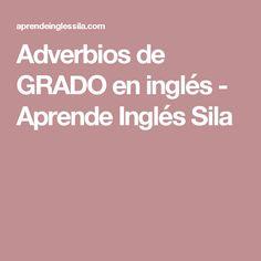 Adverbios de GRADO en inglés - Aprende Inglés Sila