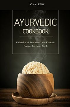 Ayurvedic Cookbook by Anna Leary