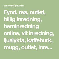 Fynd, rea, outlet, billig inredning, heminredning online, vit inredning, ljuslykta, kaffeburk, mugg, outlet, inredning outlet - Heminredningsoutlet.se Mug, Tumblers, Mugs