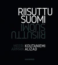 Meeri Koutaniemi & Arman Alizad: Riisuttu Suomi (24,90e)