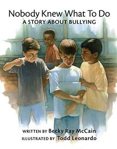 Nobody Knew What to Do: A Story about Bullying by Becky McCain, http://smile.amazon.com/dp/B00L1TPFRW/ref=cm_sw_r_pi_dp_Z0Usvb0759A18