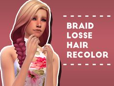 awsimmer92: Braid Losse Hair Recolor I am... | love 4 cc finds