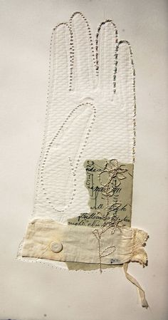 Memento Mori: Absence - Mandy Pattullo Blind embossed gloves...Adding touches of stitch and fragments of lace and fabric actually seem to draw attention to the detail in the background and the absence of the actual garment.