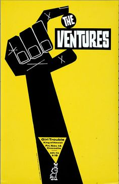 Poster by Art Chantry Show: The Ventures / Girl Trouble / King of Hawaii Source: Gig Posters The Ventures, Talk To The Hand, Concert Posters, Gig Poster, Rock Posters, Movie Posters, Typography, Lettering, Saul Bass