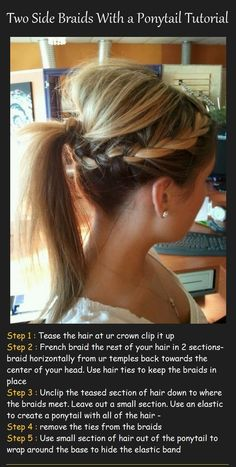 Two Side Braids With a Ponytail Tutorial. So going to try this!!