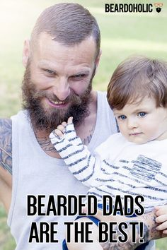 Bearded Dads Are the Best! From Beardoholic.com