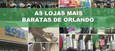 AS LOJAS MAIS BARATAS DE ORLANDO