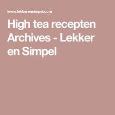 High tea recepten Archives - Lekker en Simpel