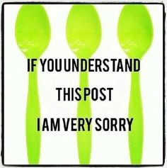 My first thought, when I saw this, was...Don't be sorry. Send me more Spoons!!! Lol