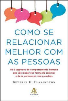 Como Se Relacionar Melhor Com As Pessoas (Em Portugues do Brasil): Beverly D. Flaxington: 9788575429747: Amazon.com: Books