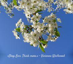 """""""Shop less. Think more."""" Vivienne Westwood"""