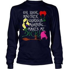 Oh look another glorious morning makes me sick fun tshirt #gift #ideas #Popular #Everything #Videos #Shop #Animals #pets #Architecture #Art #Cars #motorcycles #Celebrities #DIY #crafts #Design #Education #Entertainment #Food #drink #Gardening #Geek #Hair #beauty #Health #fitness #History #Holidays #events #Home decor #Humor #Illustrations #posters #Kids #parenting #Men #Outdoors #Photography #Products #Quotes #Science #nature #Sports #Tattoos #Technology #Travel #Weddings #Women