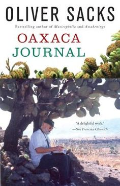 Unable to get away to an exotic destination this summer?  Travel with Oliver Sacks as he details his journey to Oaxaca in search of history, culture, and - one of Sacks's fascinations - ferns.