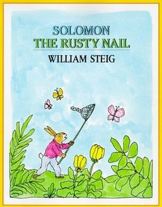 """Solomon the Rusty Nail"", William Steig 1985"