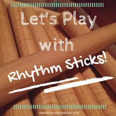 Uses for rhythm sticks! - play in partners...they each get one.
