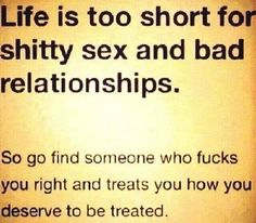 life's to short