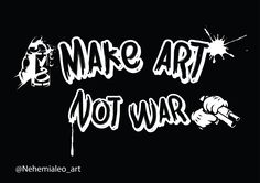 make art not war #typography #Art