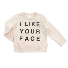 """Tinycottons - Sweatpullover """"I like your face"""""""